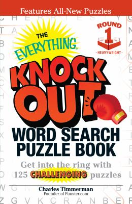 The Everything Knock Out Word Search Puzzle Book: Heavyweight Round 1: Get Into the Ring with 125 Challenging Puzzles 9781440533105