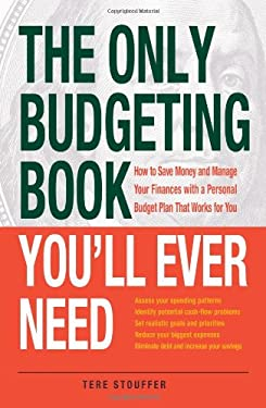 The Only Budgeting Book You'll Ever Need: How to Save Money and Manage Your Finances with a Dynamic Personal Budget Plan That Works for You 9781440550102