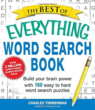 The Best of Everything Word Search Book: Build Your Brain Power with 150 Easy to Hard Word Search Puzzles 9781440558818
