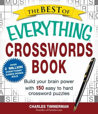 The Best of Everything Crosswords Book: Build Your Brain Power with 150 Easy to Hard Crossword Puzzles 9781440558825