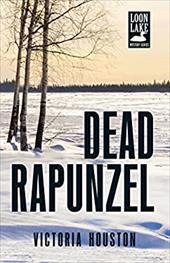 Dead Rapunzel (A Loon Lake Mystery) 22832829
