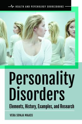 Personality Disorders: Elements, History, Examples, and Research (Health and Psychology Sourcebooks)