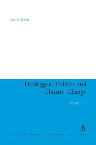 Heidegger, Politics and Climate Change: Risking It All 9781441197269