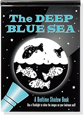 Deep Blue Sea: A Bedtime Shadow Book 9781441304025