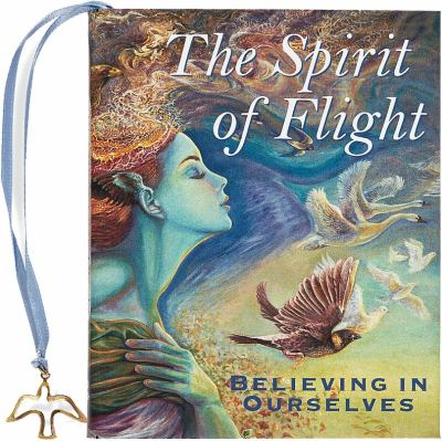 The Spirit of Flight: Believing in Ourselves 9781441305213