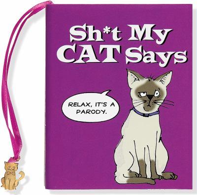 Sh*t My Cat Says 9781441307354