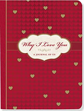 Why I Love You: A Journal of Us 9781441307439