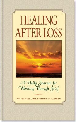 Healing After Loss: A Daily Journal for Working Through Grief 9781441307576