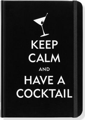 Keep Calm and Have a Cocktail Journal 9781441308047