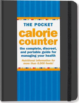 Pocket Calorie Counter, 2012 Edition: The Complete, Discreet, and Portable Guide for Managing Your Health 9781441308764