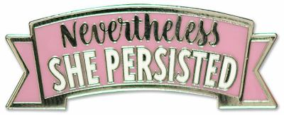Nevertheless, She Persisted - Hard Enamel Pin (Cloisonne Pin)