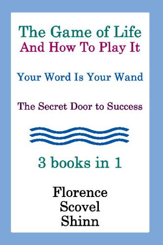 The Game of Life and How to Play It, Your Word Is Your Wand, the Secret Door to Success 3 Books in 1 9781441411907