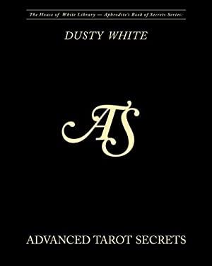 Advanced Tarot Secrets (Aphrodite's Book of Secrets)