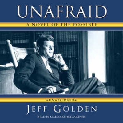 Unafraid: A Novel of the Possible 9781441733375