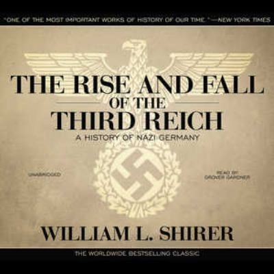 The Rise and Fall of the Third Reich: A History of Nazi Germany 9781441734204
