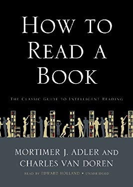 How to Read a Book: The Classic Guide to Intelligent Reading 9781441741202