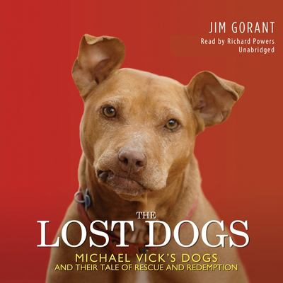 The Lost Dogs: Michael Vick's Dogs and Their Tale of Rescue and Redemption 9781441758323