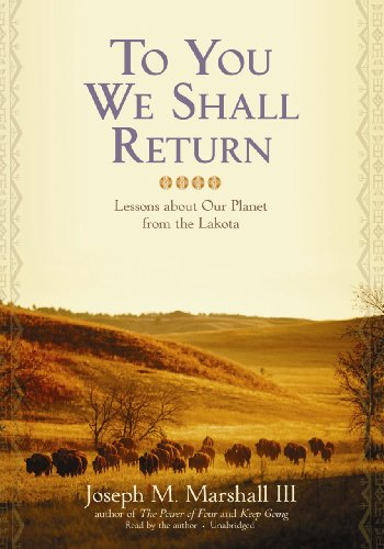 To You We Shall Return: Lessons about Our Planet from the Lakota 9781441761330