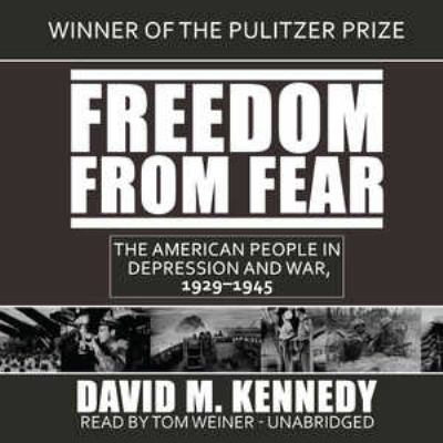 Freedom from Fear: The American People in Depression and War, 1929-1945 9781441761620