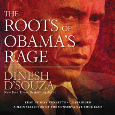 The Roots of Obama's Rage 9781441761682