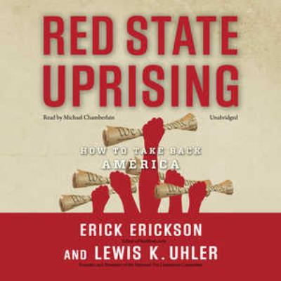 Red State Uprising: How to Take Back America 9781441762665