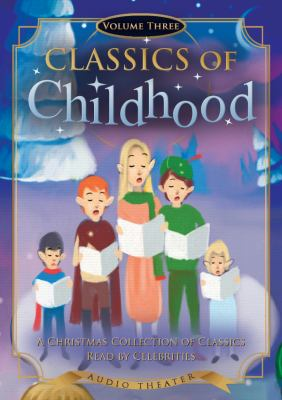 Classics of Childhood, Volume Three: A Christmas Collection 9781441763303