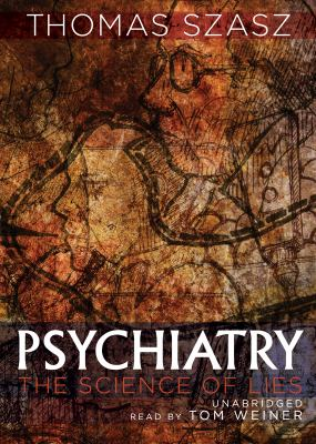 Psychiatry: The Science of Lies 9781441763624