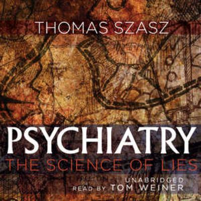 Psychiatry: The Science of Lies 9781441763631