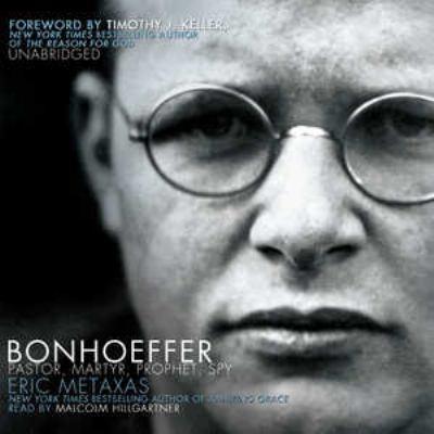 Bonhoeffer: Pastor, Martyr, Prophet, Spy 9781441766076
