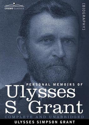 Personal Memoirs of Ulysses S. Grant 9781441766779