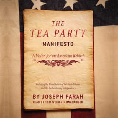The Tea Party Manifesto: A Vision for an American Rebirth 9781441768506