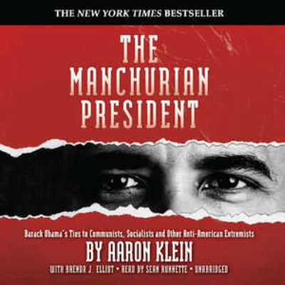 The Manchurian President: Barack Obama's Ties to Communists, Socialists and Other Anti-American Extremists 9781441768575