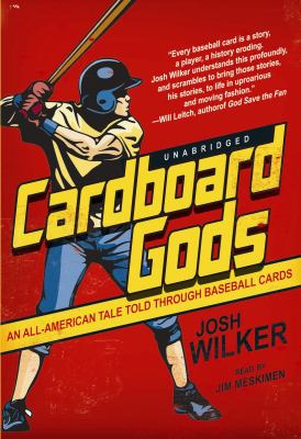 Cardboard Gods: An All-American Tale Told Through Baseball Cards 9781441768612