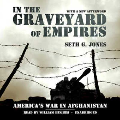 In the Graveyard of Empires: America's War in Afghanistan 9781441769763