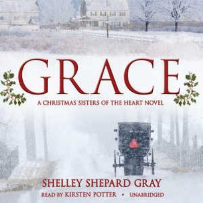 Grace: A Christmas Sisters of the Heart Novel 9781441771094
