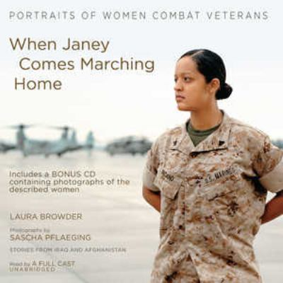 When Janey Comes Marching Home: Portraits of Women Combat Veterans 9781441771933