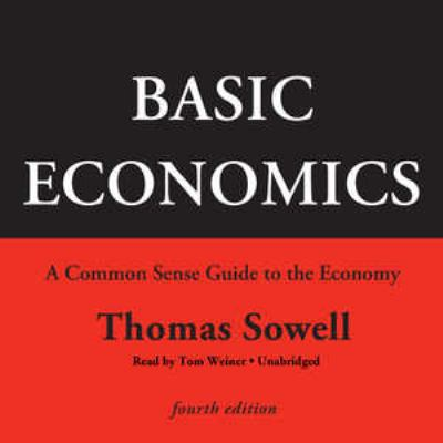 Basic Economics: A Common Sense Guide to the Economy 9781441778659