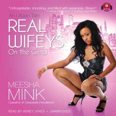 Real Wifeys on the Grind: An Urban Tale 9781441778864