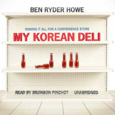 My Korean Deli: Risking It All for a Convenience Store 9781441779342