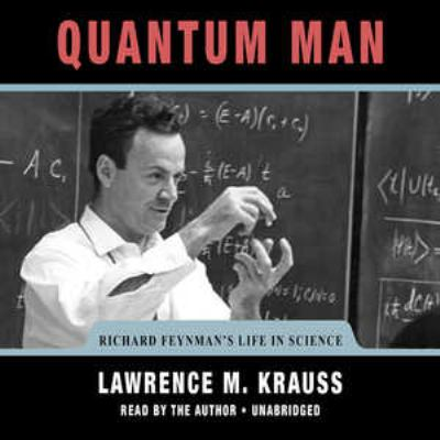 Quantum Man: Richard Feynmans Life in Science 9781441780263