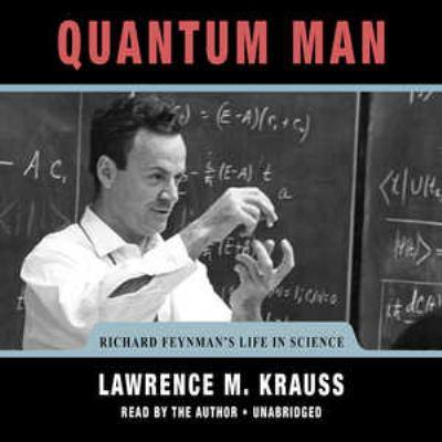 Quantum Man: Richard Feynmans Life in Science