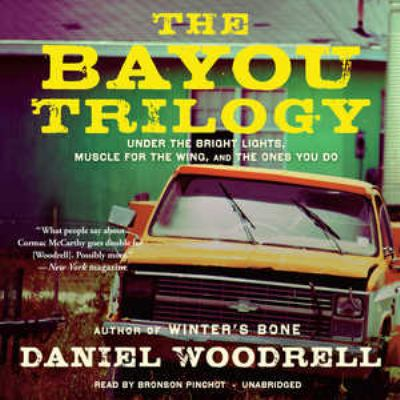 The Bayou Trilogy: Under the Bright Lights, Muscle for the Wing, and the Ones You Do 9781441780409