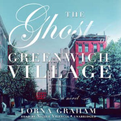 The Ghost of Greenwich Village 9781441786548