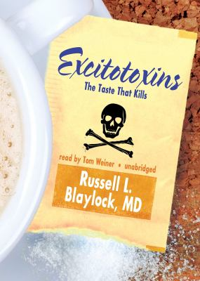 Excitotoxins: The Taste That Kills 9781441794437