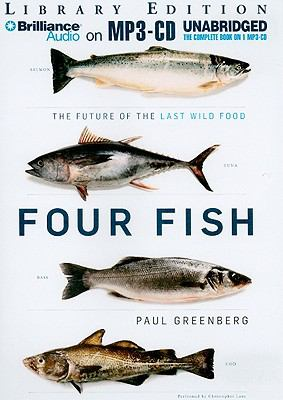 Four Fish: The Future of the Last Wild Food 9781441872456