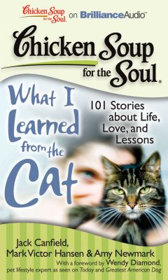 Chicken Soup for the Soul: What I Learned from the Cat: 101 Stories about Life, Love, and Lessons 9781441877796