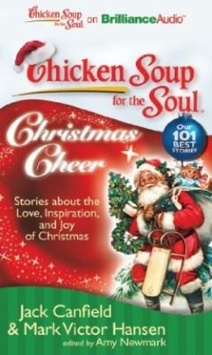 Chicken Soup for the Soul: Christmas Cheer: Stories about the Love, Inspiration, and Joy of Christmas 9781441877802