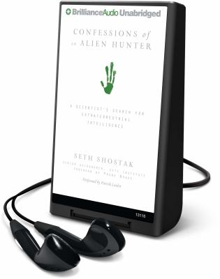 Confessions of an Alien Hunter: A Scientist's Search for Extraterrestrial Intelligence 9781441879585