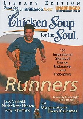 Chicken Soup for the Soul: Runners: 101 Inspirational Stories of Energy, Endurance, and Endorphins 9781441882011