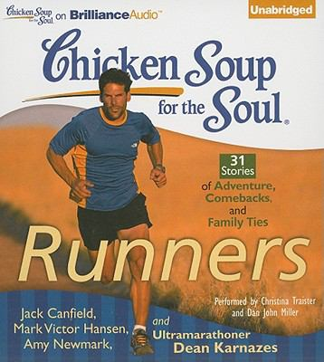 Chicken Soup for the Soul: Runners: 31 Stories of Adventure, Comebacks, and Family Ties